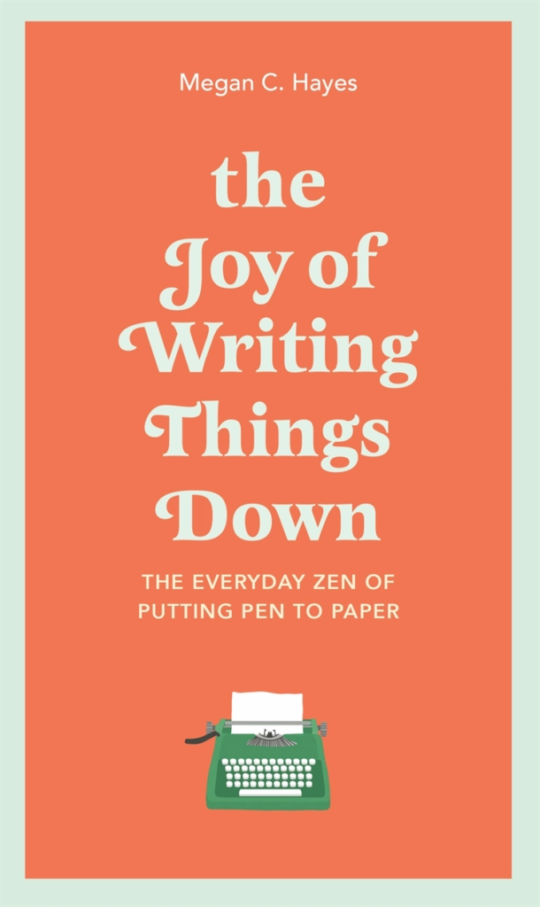 The Joy of Writing Things Down BOOK
